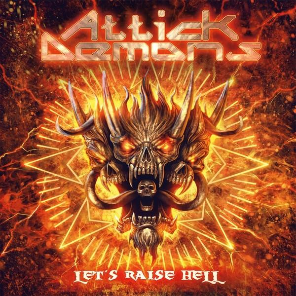 Attick Demons - Let's Raise Hell (2016) + Bonus