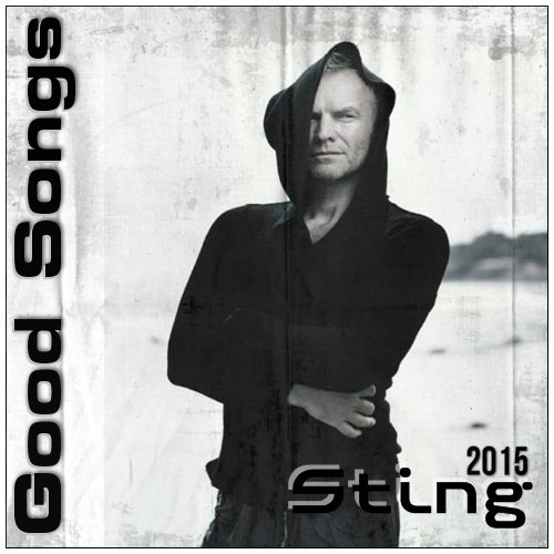Sting - Good Songs (2015)