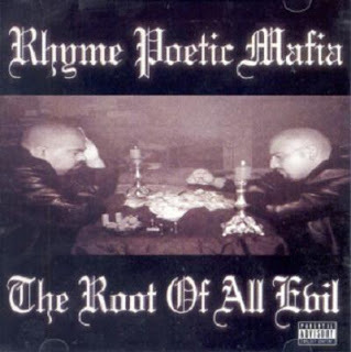 Rhyme Poetic Mafia - 1998 - The Root of All Evil